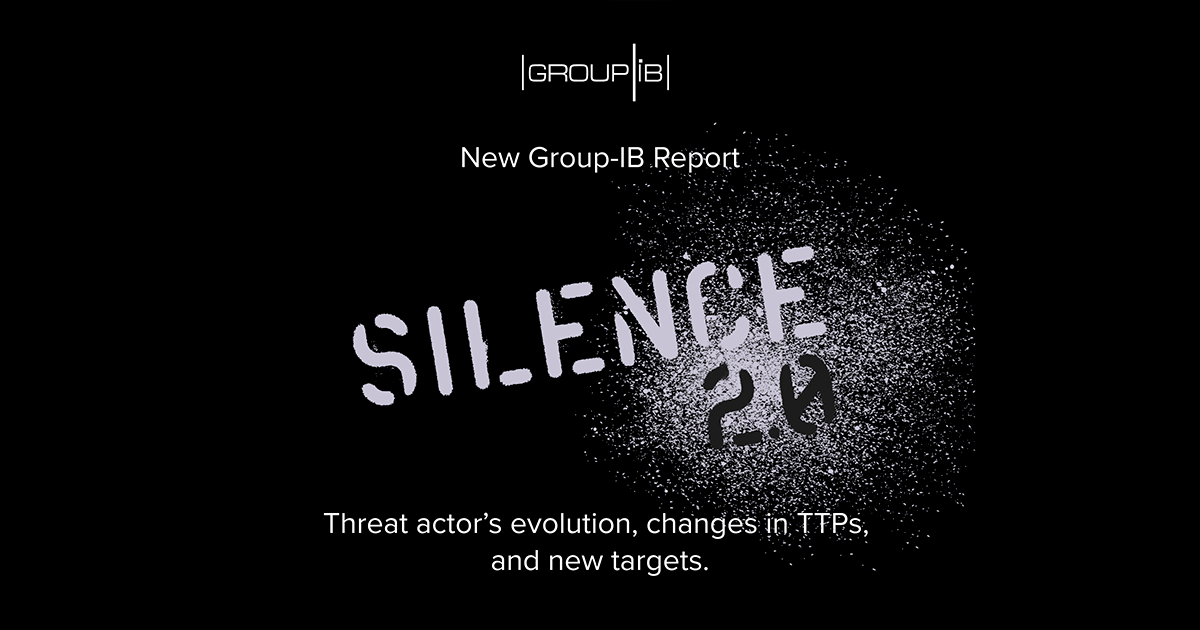 """Group-IB's new report on Silence: Damage from Silence APT operations increases fivefold. The gang deploys new tools on its """"worldwide tour"""""""